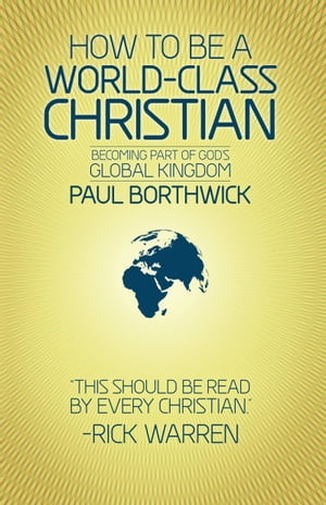 How to Be a World-Class Christian by Paul Borthwick