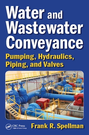Water and Wastewater Conveyance Pumping,  Hydraulics,  Piping,  and Valves