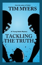 Tackling the Truth by Tim Myers