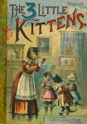 The 3 Little Kittens (Illustrated)