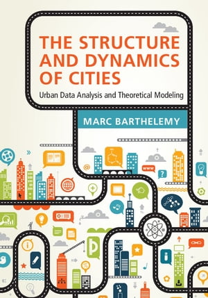 The Structure and Dynamics of Cities Urban Data Analysis and Theoretical Modeling