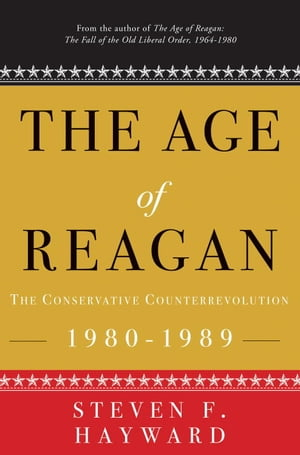 The Age of Reagan: The Conservative Counterrevolution 1980-1989