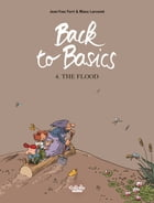Back to basics - Volume 4 - The Flood by Manu Larcenet