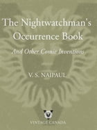 The Nightwatchman's Occurrence Book: And Other Comic Inventions by V.S. Naipaul