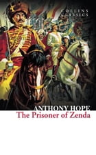 The Prisoner of Zenda (Collins Classics) by Anthony Hope