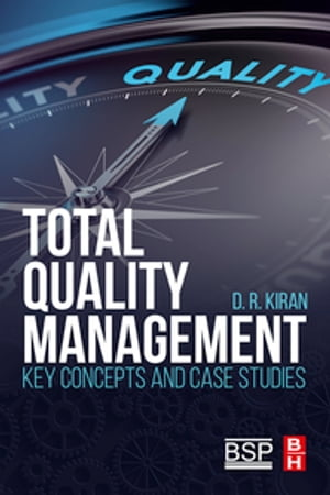Total Quality Management Key Concepts and Case Studies