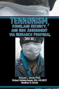 Terrorism, Homeland Security, and Risk Assessment via Research Proposal (3rd ed.)