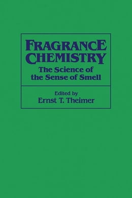 Book Fragrance Chemistry: The Science of the Sense of Smell by Theimer, Ernst T.