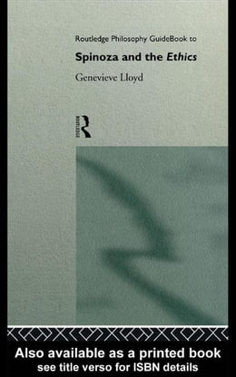 Book Routledge Philosophy GuideBook to Spinoza and the Ethics by Lloyd, Genevieve