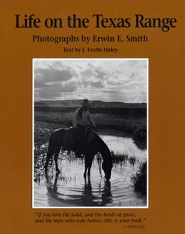 Book Life on the Texas Range by Erwin E.  Smith