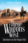 Three Wagons West 03248245-b285-4109-8f7e-a42cf77ced45