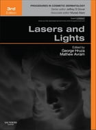 Lasers and Lights: Procedures in Cosmetic Dermatology Series (Expert Consult)