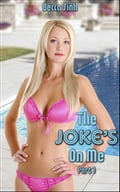 "The Joke's On Me - Part I (Book 14 of ""The Promise Papers - Lustful Fantasies"") 7b1e0eb6-cfc0-46df-bd77-9caf9b71ac6e"