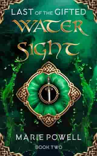 Water Sight: Epic fantasy in medieval Wales (Last of the Gifted - Book Two) by Marie Powell