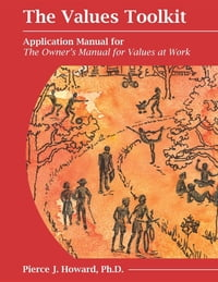 The Values Toolkit: Application Manual for The Owner's Manual for Values at Work