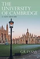 University of Cambridge, The: A New History by G.R. Evans