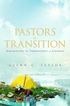 Pastors in Transition: Navigating the Turbulence of Change