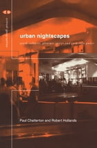 Urban Nightscapes: Youth Cultures, Pleasure Spaces and Corporate Power