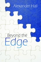 Beyond the Edge by Alexander Hall