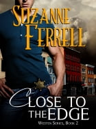 Close To The Edge by Suzanne Ferrell