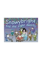 Snowybright and the Eight Dwarfs by Neville Mills