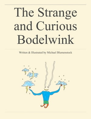 The Strange and Curious Bodelwink