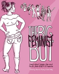 The Big Feminist But: Comics about Women, Men and the IFs, ANDs & BUTs of Feminism