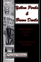 Yellow Perils & Brown Devils - Volume-One: Female Sadists from the East by Maurice Huysman - Kurt Steiner