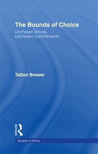 The Bounds of Choice: Unchosen Virtues, Unchosen Commitments
