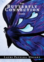 The Butterfly Connection: A Memoir by Lauri Pavelka Wright