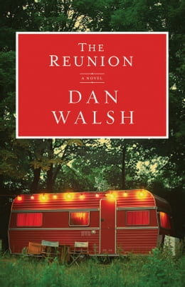Book Reunion, The: A Novel by Dan Walsh