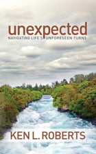 Unexpected: Navigating Life's Unforeseen Turns