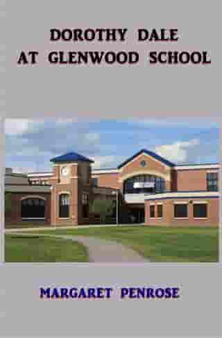 Dorothy Dale at Glenwood School by Margaret Penrose
