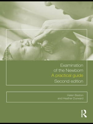 Examination of the Newborn A Practical Guide