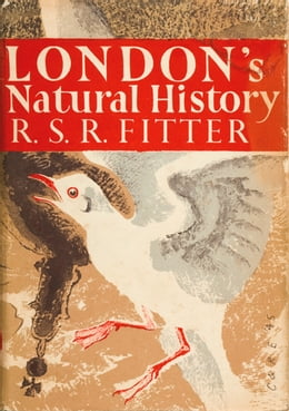 Book London's Natural History (Collins New Naturalist Library, Book 3) by R. S. R. Fitter