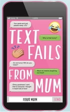 Text Fails From Mum by Your Mum