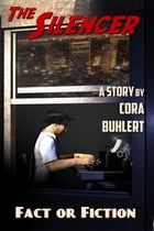 Fact or Fiction: An Adventure of the Silencer by Cora Buhlert