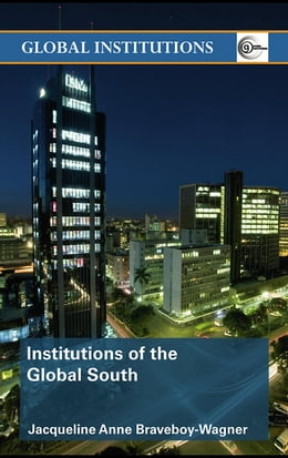 Book Institutions of the Global South by Braveboy-Wagner, Jacqueline Anne