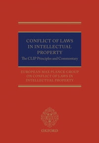 Conflict of Laws in Intellectual Property: The CLIP Principles and Commentary