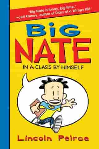 Big Nate: In a Class by Himself by Lincoln Peirce