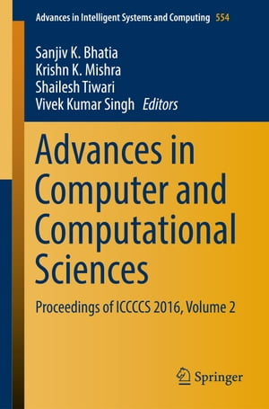 Advances in Computer and Computational Sciences: Proceedings of ICCCCS 2016, Volume 2 by Vivek Kumar Singh