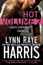 HOT Volume 2: The Hostile Operations Team Military Romance Boxed Set (Books 4-6) by Lynn Raye Harris