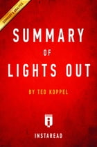 Summary of Lights Out: by Ted Koppel , Includes Analysis by Instaread Summaries