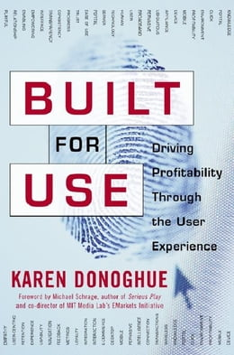 Book Built for Use: Driving Profitability Through the User Experience by Donoghue, Karen