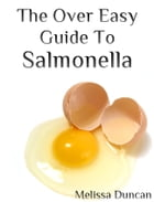 The Over Easy Guide to Salmonella by Melissa Duncan