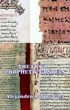 The Four Prophetic Gospels. by Alejandro Roque Glez