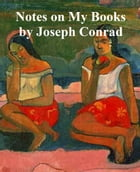 Notes on My Books by Joseph Conrad