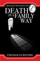 Death in a Family Way by Gwendolyn Southin