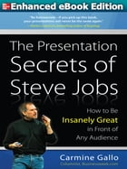Presentation Secrets of Steve Jobs (ENHANCED EBOOK) by Carmine Gallo