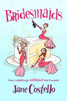 Book Bridesmaids by Jane Costello